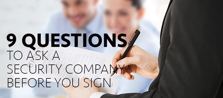 9 Questions to Ask a Security Company Before Signing a Contract